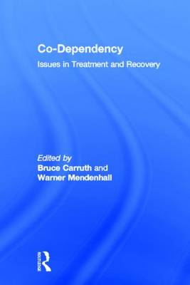 Co-Dependency: Issues in Treatment and Recovery (Paperback)