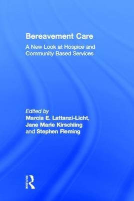 Bereavement Care: A New Look at Hospice and Community Based Services (Hardback)