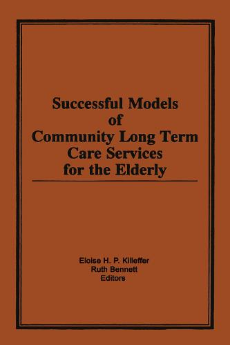 Successful Models of Community Long Term Care Services for the Elderly (Hardback)