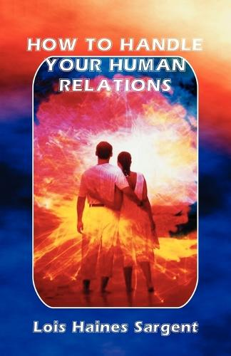 How to Handle Your Human Relations (Paperback)
