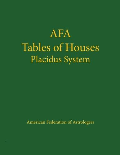 Afa Tables of Houses: Placidus System (Paperback)
