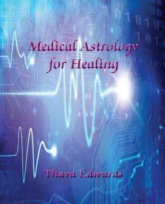 Medical Astrology for Healing (Paperback)