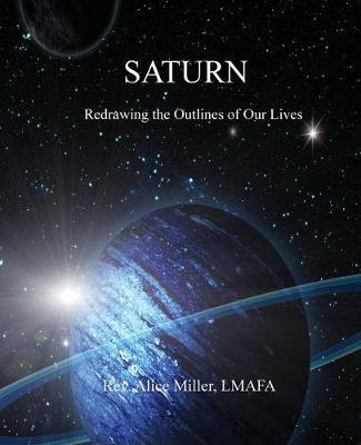 Saturn: Redrawing the Outlines of Our Lives (Paperback)