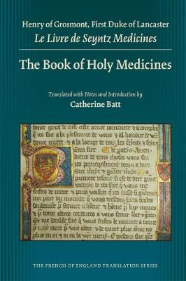 The Book of Holy Medicines - Medieval & Renais Text Studies 419 (Hardback)