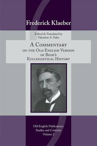 Commentary on the Old English Version of Bede's Ecclesiastical History - Medieval & Renais Text Studies 482 (Paperback)