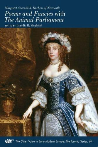 Margaret Cavendish, Duchess of Newcastle, Poems and Fancies with the Animal Parliament - Medieval & Renais Text Studies 536 (Paperback)
