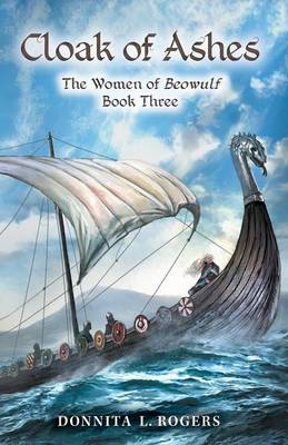 Cloak of Ashes: The Women of Beowulf Book Three (Paperback)
