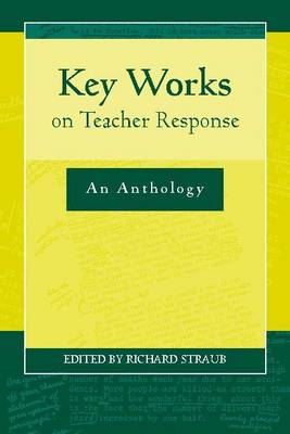 Key Works on Teacher Response: An Anthology (Paperback)
