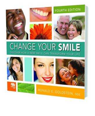 Change Your Smile: Discover How a New Smile Can Transform Your Life (Paperback)