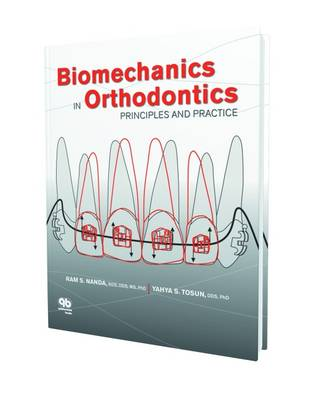 Biomechanics in Orthodontics: Principles and Practice (Hardback)