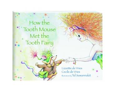 How the Tooth Mouse Met the Tooth Fairy (Hardback)