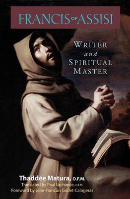 Francis of Assisi: Writer and Spiritual Master (Paperback)
