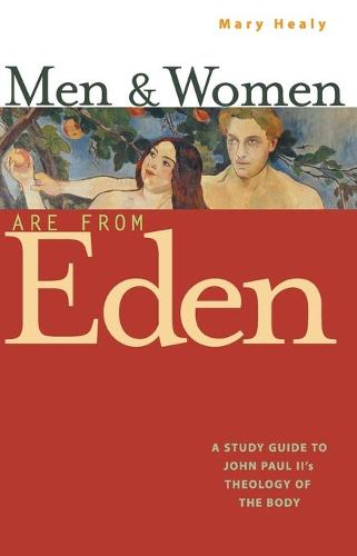 Men and Women are from Eden: A Study Guide to Pope John Paul II's Theology of the Body (Paperback)
