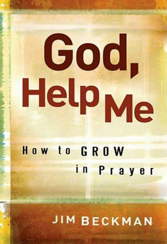 God, Help Me: How to Grow in Prayer (Paperback)