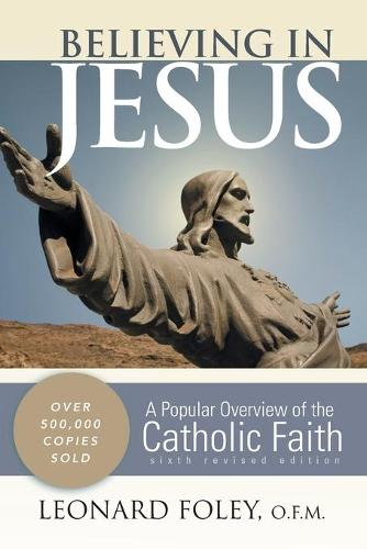 Believing in Jesus: A Popular Overview of the Catholic Faith (Paperback)