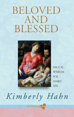 Beloved and blessed: Biblical wisdom for family life (Paperback)