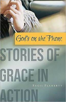 God's on the Phone: Stories of Grace in Action (Paperback)
