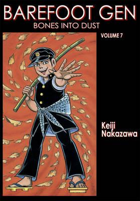 Barefoot Gen Vol. 7: Bones Into Dust (Paperback)