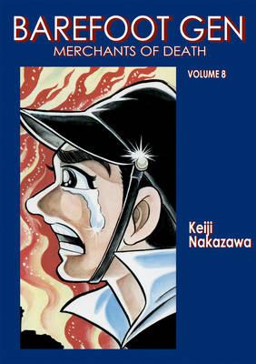 Barefoot Gen Vol. 8: Merchants of Death (Paperback)