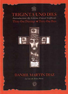 Triginta Uno Dies: Thirty-one Drawings, Thirty-one Days (Hardback)