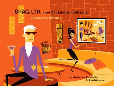Shag Ltd: Fine Art Limited Editions - A Catalogue Raisonne (Paperback)