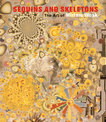 Sequins And Skeletons: The Art of Miriam Wosk (Hardback)
