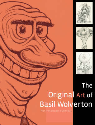 The Original Art of Basil Wolverton: From the Collection of Glenn Bray (Hardback)