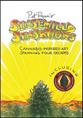 Sinsemilla Sinsations: Cannabis-Inspired Art Spanning Four Decades (Paperback)