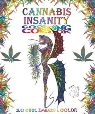 Cannabis Insanity Cool Coloring Book: 20 Cool Images to Color (Paperback)
