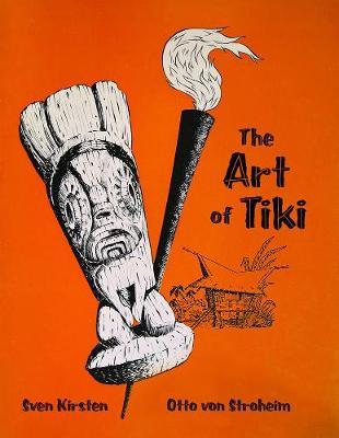 The Art Of Tiki (Hardback)