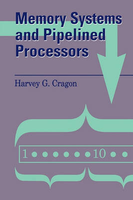 Memory Systems and Pipelined Processors (Paperback)