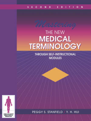 Mastering The New Medical Terminology Through Self-Instructional Modules (Paperback)