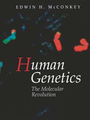 Human Genetics: The Molecular Revolution (Hardback)