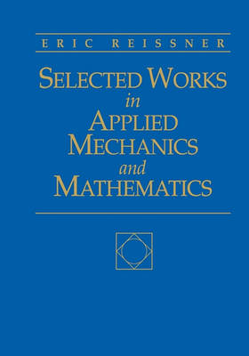 Selected Works in Applied Mechanics and Mathematics (Paperback)