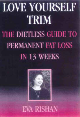 Love Yourself Trim: The Dietless Guide to Permanent Fat Loss in 13 Weeks (Paperback)