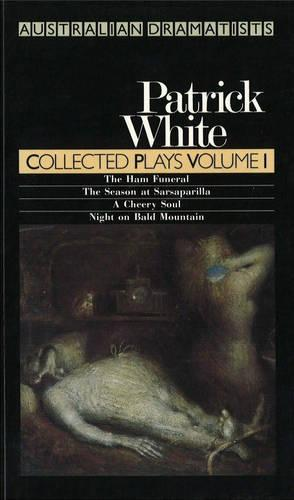 White Collected Plays Volume 1: The Ham Funeral / The Season at Sarsaparilla / A Cheery Soul / Night on Bald Mountain - PLAYS (Paperback)