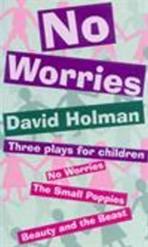 No Worries: Three Plays for Children: No Worries; The Small Poppies; and Beauty and the Beast (Paperback)