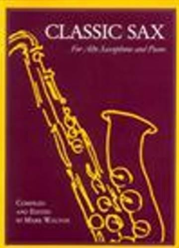 Classic Sax For Alto Saxophone and Piano (Paperback)