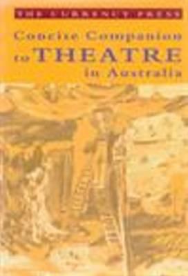 Concise Companion to Theatre in Australia - Theatre (Paperback)