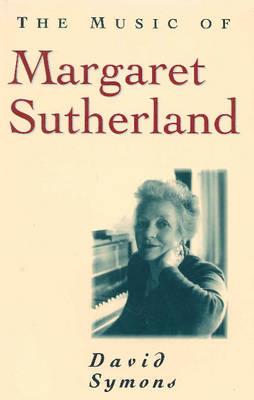 The Music of Margaret Sutherland - Music (Paperback)