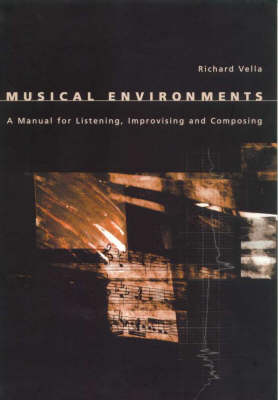 Musical Environments: A Manual for Listening, Composing and Improvising - MANUALS (Paperback)