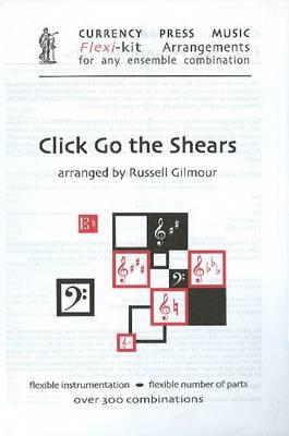 Click Go the Shears: Flexi-Kit Arrangements for Any Ensemble Combination (Paperback)