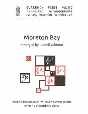 Moreton Bay: Currency Press Music Flexi-Kit Arrangements for Any Ensemble Combination (Paperback)
