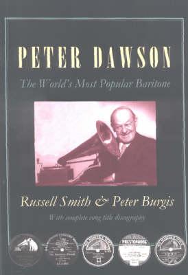Peter Dawson: The World's Most Popular Baritone (Paperback)
