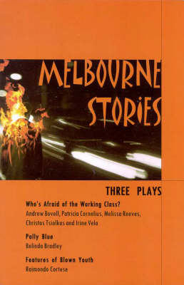 Melbourne Stories: Three Plays - Play Collections (Paperback)