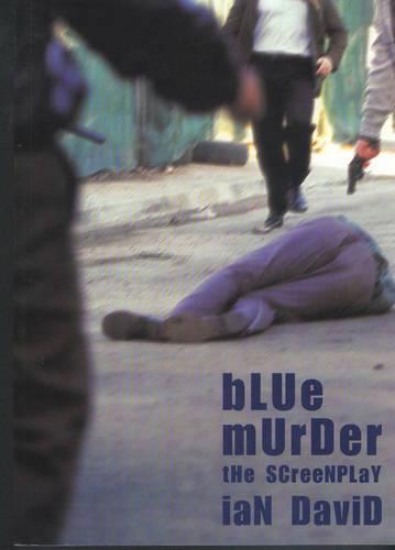 Blue Murder: The Screenplay (Paperback)