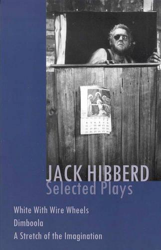 Jack Hibberd: Selected Plays - PLAY COLLECTIONS (Paperback)
