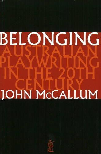 Belonging: Australian Playwriting in the 20th Century (Paperback)