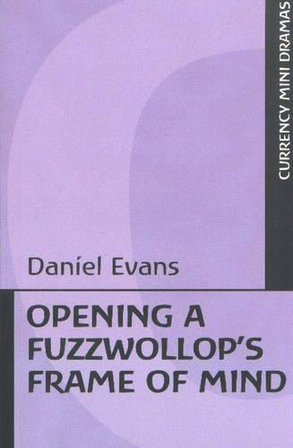 Opening a Fuzzwollop (TM)s Frame of Mind - MINI DRAMA (Paperback)