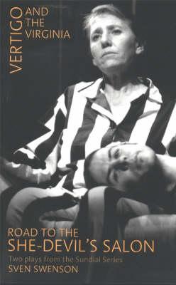 Vertigo & the Virginia / Road to the She-Devil's Salon: Two Plays from the Sundial Series (Paperback)